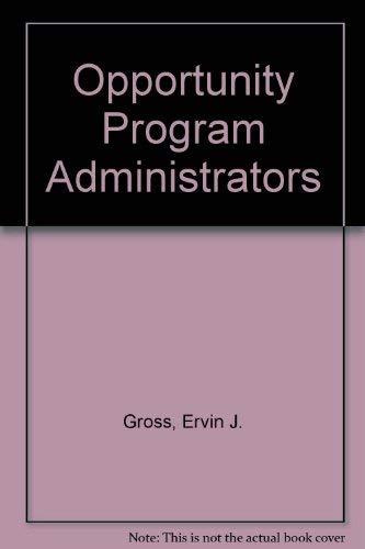 Opportunity Program Administrators: Ervin J. Gross