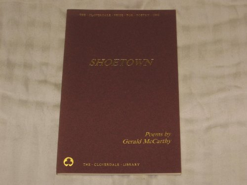 Shoetown: Poems: McCarthy, Gerald