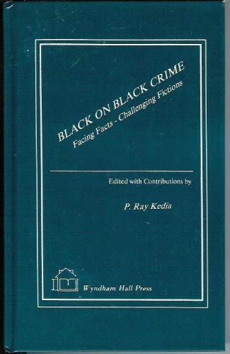 Black on Black Crime: Facing Facts-Challenging Fictions