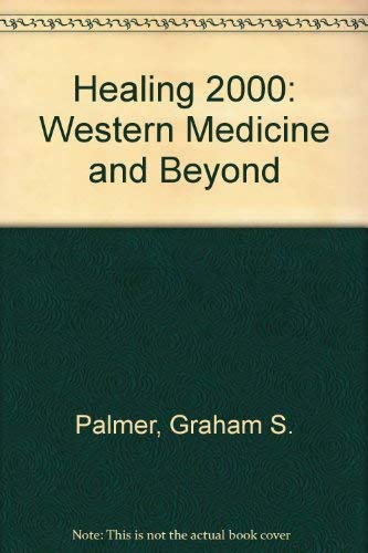 Healing 2000: Western Medicine and Beyond