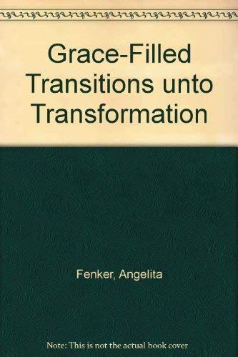 Grace-Filled Transitions unto Transformation: Angelita Fenker