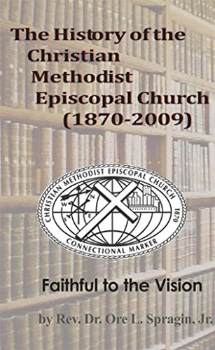 9781556054372: The History of the Christian Methodist Episcopal Church 1870-2009