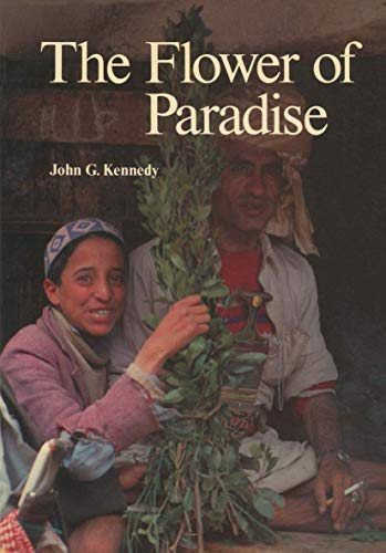 9781556080128: The Flower of Paradise: The Institutionalized Use of the Drug Qat in North Yemen (Culture, Illness and Healing)