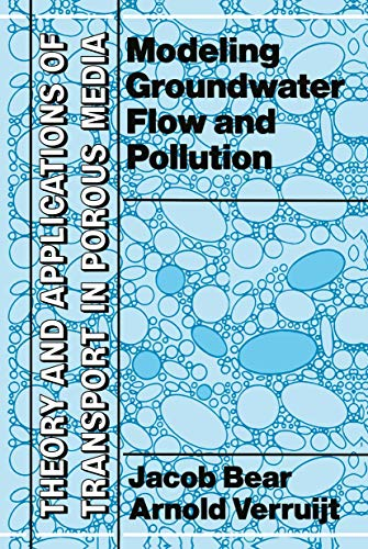 Modeling Groundwater Flow and Pollution (Theory and: Verruijt, Arnold, Bear,