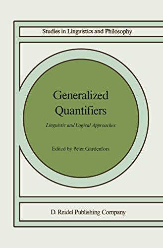 9781556080173: Generalized Quantifiers: Linguistic and Logical Approaches (Studies in Linguistics and Philosophy)