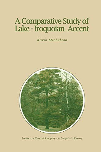 9781556080548: A Comparative Study of Lake-Iroquoian Accent (Studies in Natural Language and Linguistic Theory)
