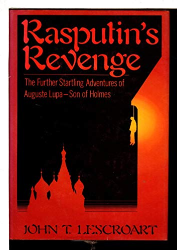9781556110115: Rasputin's Revenge: The Further Startling Adventures of Auguste Lupa-son of Holmes