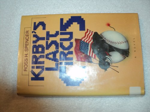 Kirby's Last Circus (SIGNED Plus SIGNED NOTE): Spencer, Ross H.