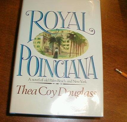 9781556110481: Royal Poinciana: A Novel of Old Palm Beach and New York