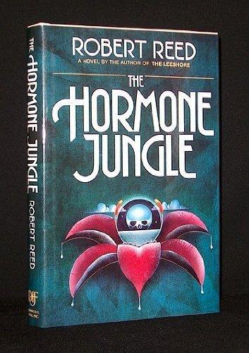 Hormone Jungle: Reed, Robert