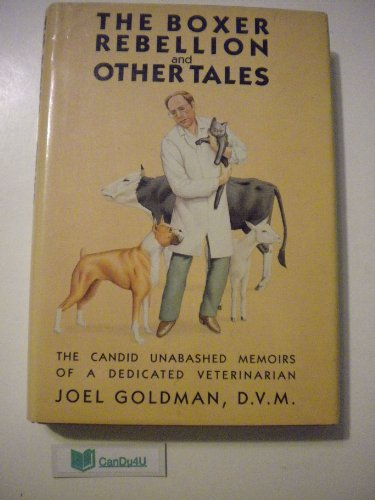 The Boxer Rebellion and Other Tales: The: D.V.M. Joel Goldman