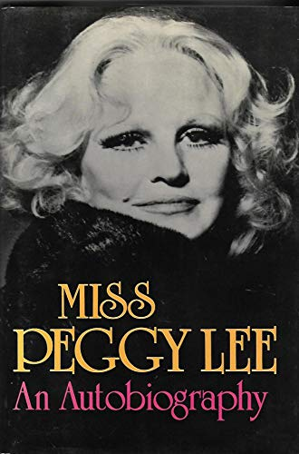 Miss Peggy Lee: An Autobiography: Lee, Peggy