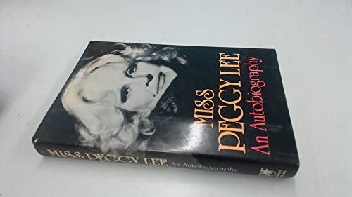 Miss Peggy Lee: An Autobiography (UNCOMMON HARDBACK FIRST EDITION, FIRST PRINTING SIGNED BY PEGGY...