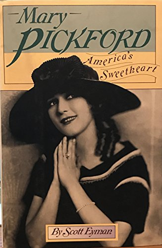 Mary Pickford: America's Sweetheart: Eyman, Scott