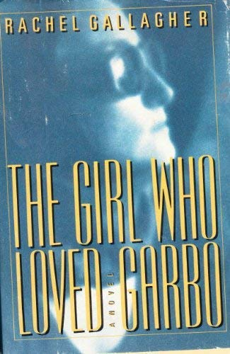 Girl Who Loved Garbo: Gallagher, R.