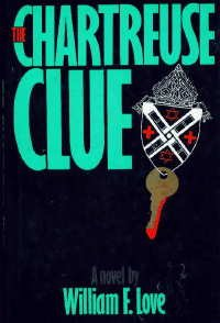 The Chartreuse Clue.: LOVE, William F.