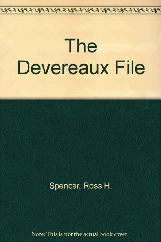 The Devereaux File: Ross H. Spencer