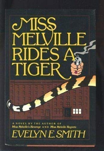Miss Melville Rides a Tiger (155611219X) by Evelyn E. Smith