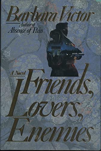 9781556112522: Friends, Lovers, Enemies