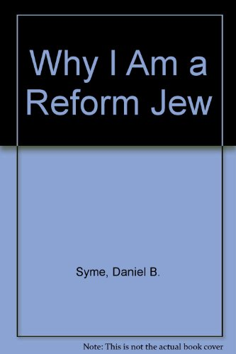 Why I Am a Reform Jew (155611270X) by Daniel B. Syme