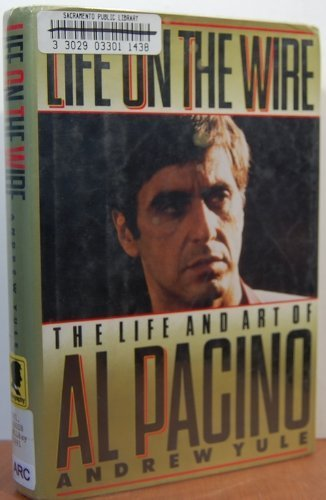 9781556112744: Life on the Wire: The Life and Art of Al Pacino