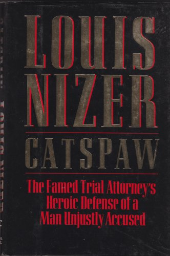 Catspaw: The Famed Trial Attorney's Heroic Defense: Nizer, Louis