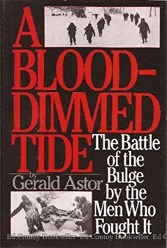 9781556112812: A Blood-dimmed Tide: The Battle of the Bulge by the Men Who Fought It
