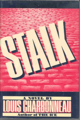 Stalk: Charbonneau, Louis, Illustrated by Cover Art