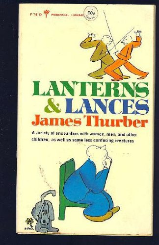 Lanterns and Lances: Variety Encounters w/ Women: Thurber, James