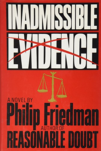 Inadmissible Evidence: A Novel.: Philip Friedman.