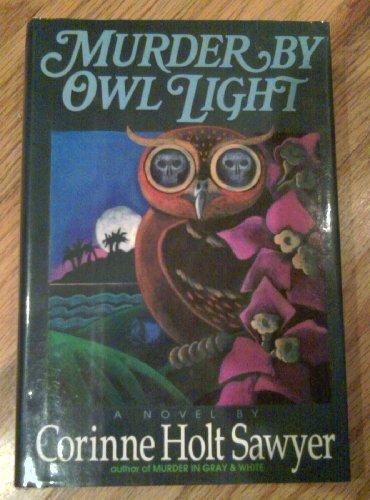 Murder By Owl Light: Sawyer,Connie Holt
