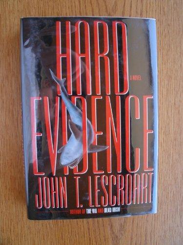 Hard Evidence ----SIGNED----: Lescroart, John