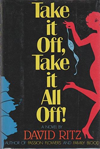 Take It Off, Take It All Off!: David Ritz