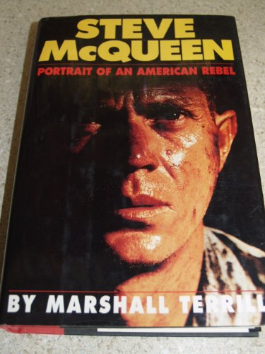 Steve McQueen: Portrait of an American Rebel: Terrill, Marshall