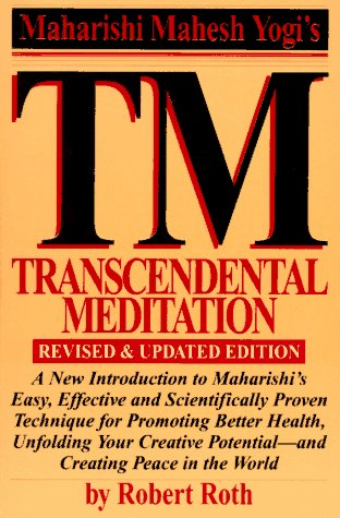 Transcendental Meditation: Revised and Updated Edition (9781556114038) by Robert Roth