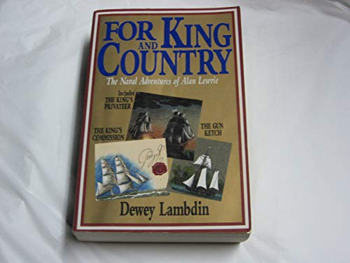 For King and Country: The Naval Adventures of Alan Lewrie: Lambdin, Dewey