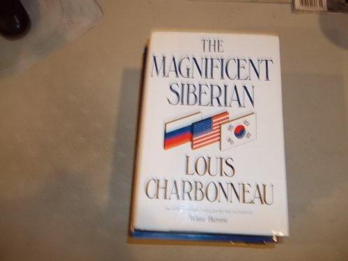 The Magnificent Siberian: Charbonneau, Louis