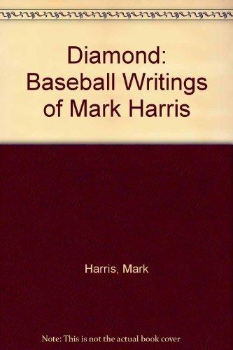 9781556114311: The Diamond: Baseball Writings of Mark Harris