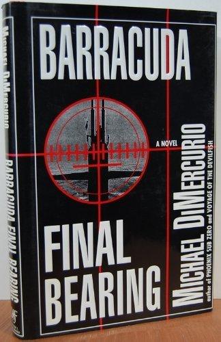 9781556114588: Barracuda, Final Bearing: A Novel