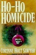 Ho-Ho Homicide (Benbow/Wingate Mystery): Corinne Holt Sawyer