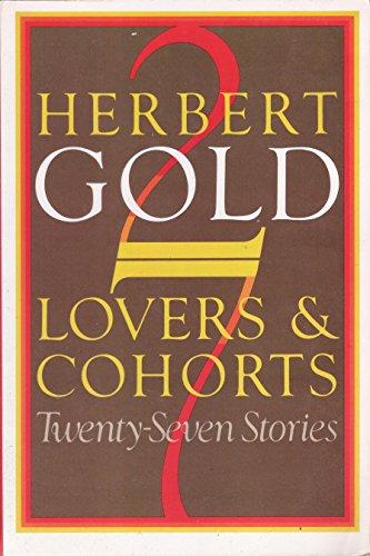 Lovers and Cohorts: Twenty-Seven Stories: Gold, Herbert