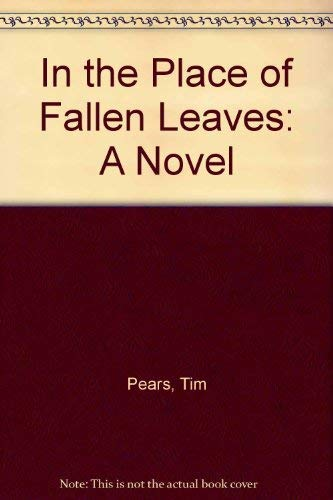 9781556114724: In the Place of Fallen Leaves: A Novel