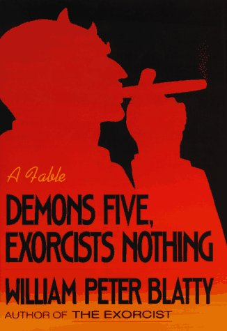 Demons Five, Exorcists Nothing: Blatty, William Peter
