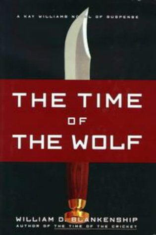 The Time of the Wolf: A Kay Williams Novel of Suspense -- First 1st Printing, Signed and Inscribed ...