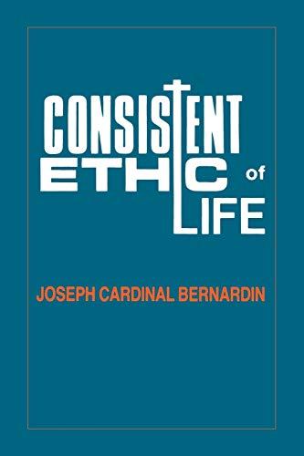 Consistent Ethic of Life Format: Paperback: Fuechtmann, Thomas G.