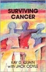 Surviving Cancer: Kay D. Quain, Jack Coyle