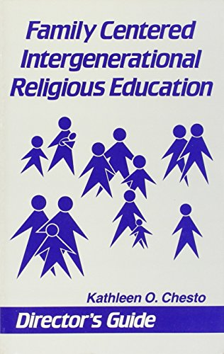 Family Centered Intergenerational Religious Education: Director's Guide: Kathleen O. Chesto