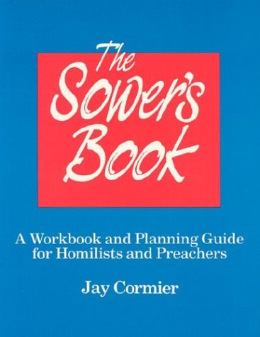 9781556122545: The Sower's Book: A Workbook and Planning Guide for Homilists and Preachers