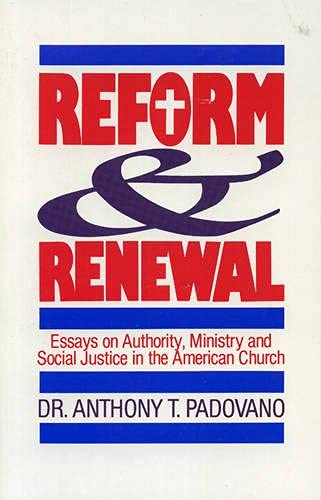 9781556122668: Reform and Renewal: Essays on Authority, Ministry and Social Justice in the American Church
