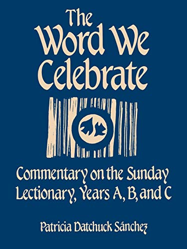 9781556123023: The Word We Celebrate: Commentary on the Sunday Lectionary, Years A, B & C